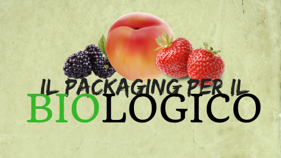 IL PACKAGING BIOLOGICO